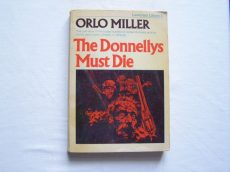 Orlo Miller: The Donnellys Must Die