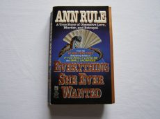ANN RULE: EVERYTHING SHE EVER WANTED