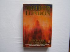 MICHAEL MOORCOCK: MOTHER LONDON
