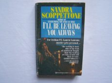 Sandra Scoppettone: I'LL BE LEAVING YOU ALWAYS