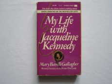 Mary Barelli Gallagher: My Life with Jacqueline Kennedy