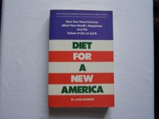 JOHN ROBBINS: DIET FOR A NEW AMERICA